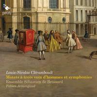 Ensemble Sebastien de Brossard and Fabien Armengaud - Clerambault : Motets a trois voix d'hommes et symphonies