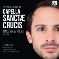 Capella Sanctae Crucis and Tiago Simas Freire - Capella Sanctae Crucis: Zuguambe - harmonia nova #3