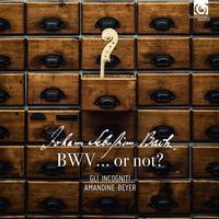 Gli incogniti and Amandine Beyer - BWV… or not