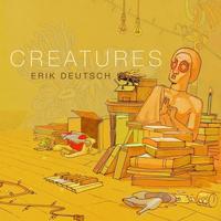 Erik Deutsch - Creatures