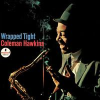 Coleman Hawkins - Wrapped Tight