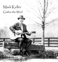 Mark Keller - Gather the Wind