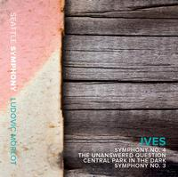 Seattle Symphony Orchestra - Ives: Symphonies Nos. 3 & 4, The Unanswered Question & Central Park in the Dark -  FLAC Multichannel 96kHz/24bit Download