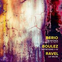 Seattle Symphony Orchestra - Berio: Sinfonia - Boulez: Notations I-IV - Ravel: La valse, M. 72