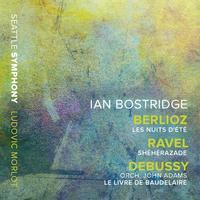 Ian Bostridge - Berlioz: Les nuits d'ete – Ravel: Sheherazade – Adams: Le livre de Baudelaire (After Debussy's L. 64)