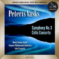 Marko Ylonen - Vasks: Symphony No. 3 - Cello Concerto -  DSD (Double Rate) 5.6MHz/128fs Download