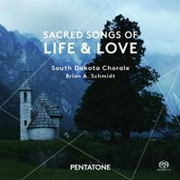 Brian A. Schmidt - Sacred Songs of Life & Love -  DSD Multichannel 2.8MHz/64fs Download