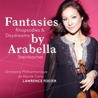 Arabella Steinbacher - Fantasies, Rhapsodies & Daydreams