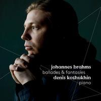 Denis Kozhukhin - Brahms: Ballades & Fantasies