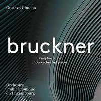 Orchestre Philharmonique du Luxembourg - Bruckner: Symphony No. 1 & 4 Orchestral Pieces