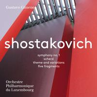 Orchestre Philharmonique du Luxembourg - Shostakovich: Symphony No. 1, Scherzi, Theme and Variations & 5 Fragments