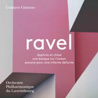 Orchestre Philharmonique du Luxembourg - Ravel: Daphnis et Chloe, Une barque sur l'ocean & Pavane pour une infante defunte