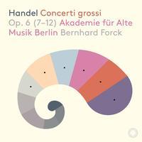 Akademie fur Alte Musik Berlin - Handel: 12 Concerti grossi, Op. 6 Nos. 7-12