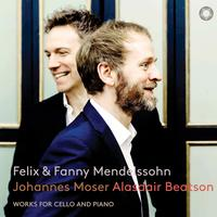 Johannes Moser - Mendelssohn & Mendelssohn-Hensel: Works for Cello & Piano