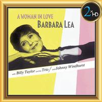 Barbara Lea - Barbara Lea, A Woman in Love