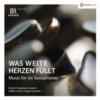 Rascher Saxophone Quartet - Was weite Herzen fullt