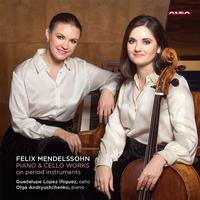 Guadalupe Lopez Iniguez - Mendelssohn: Works For Piano & Cello