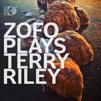 ZOFO - ZOFO Plays Terry Riley