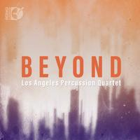 Los Angeles Percussion Quartet - Beyond