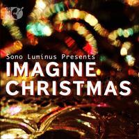 Various Artists - Sono Luminus Presents: Imagine Christmas