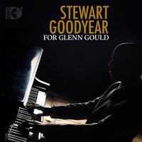 Stewart Goodyear - For Glenn Gould