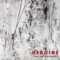 Pauline Kim Harris - Heroine
