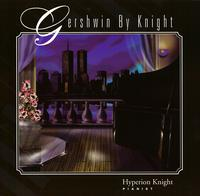 Hyperion Knight - Gershwin By Knight