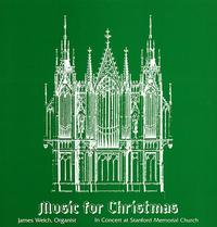 James Welch - Music for Christmas - In Concert at Stanford Memorial Church