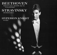 Hyperion Knight - Beethoven Sonata in C Major, Op. 53 - Stravinsky Petrushka