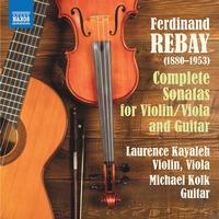 Laurence Kayaleh - Rebay: Complete Sonatas for Violin-Viola & Guitar
