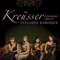 Infusion Baroque - Kreusser: 6 Flute Quintettos, Op. 10