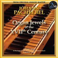 Bernard Lagace - Pachelbel Organ Jewels of the 17th Century