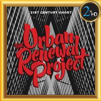 The Urban Renewal Project - The Urban Renewal Project - 21st Century Ghost