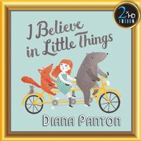 Diana Panton - I believe in Little Things