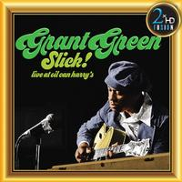 Grant Green - Grant Green, Slick! Live at Oil Can Harry's