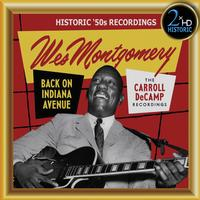 Wes Montgomery - Wes Montgomery, Back on Indiana Avenue: The Carroll DeCamp Recordings
