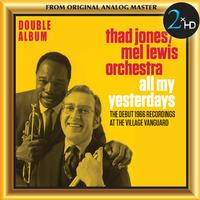 Thad Jones & Mel Lewis Orchestra - All My Yesterdays: The Debut 1966 Recordings at the Village Vanguard