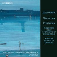 Singapore Symphony Orchestra - Debussy: Nocturnes, L. 91 & Other Orchestral Works