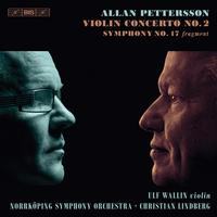 Ulf Wallin - Pettersson: Violin Concerto No. 2 & Symphony No. 17 (Fragment)