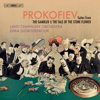 Lahti Symphony Orchestra - Prokofiev: Suites from The Gambler & The Tale of the Stone Flower