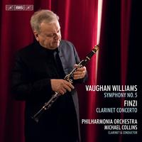 Michael Collins - Vaughan Williams: Symphony No. 5 in D Major - Finzi: Clarinet Concerto, Op. 31