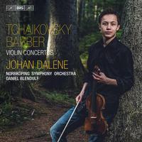 Johan Dalene - Tchaikovsky & Barber: Violin Concertos