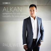 Paul Wee - Alkan: Symphony for Solo Piano & Concerto for Solo Piano