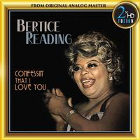 Bertice Reading - Confessin' That I Love You