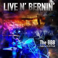 The BBB featuring Bernie Dresel - Live 'n Bernin' (Live)