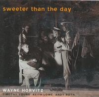 Wayne Horvitz - Sweeter Than the Day