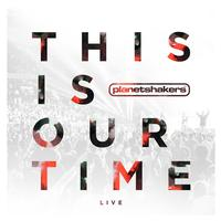 Planetshakers - This Is Our Time (Live)