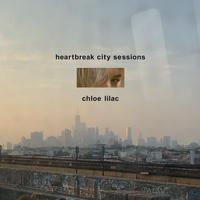 Chloe Lilac - Heartbreak City Sessions