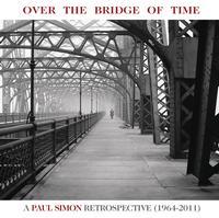 Paul Simon - Over the Bridge of Time: A Paul Simon Retrospective (1964-2011)