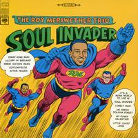 The Roy Meriwether Trio - Soul Invader